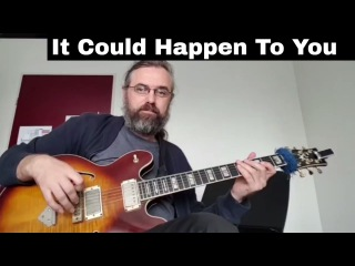 Practicing It Could Happen To You - Chord melody and reharmonization