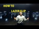 HOW TO LAZER FLIP / КАК СДЕЛАТЬ ЛЭЙЗЕР ФЛИП