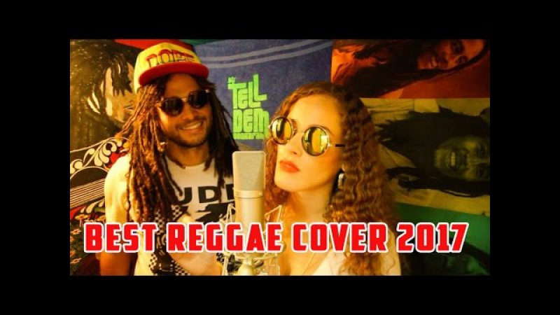 Best Reggae Music Songs - Reggae Cover Mix Of Popular Songs 2017