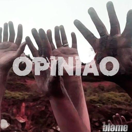 Blame альбом Opinião