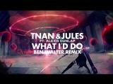 TNAN  Jules ft. Alexis Dunlap - What Id Do (Ben Walter Remix) Export Elite - YouTube (720p)