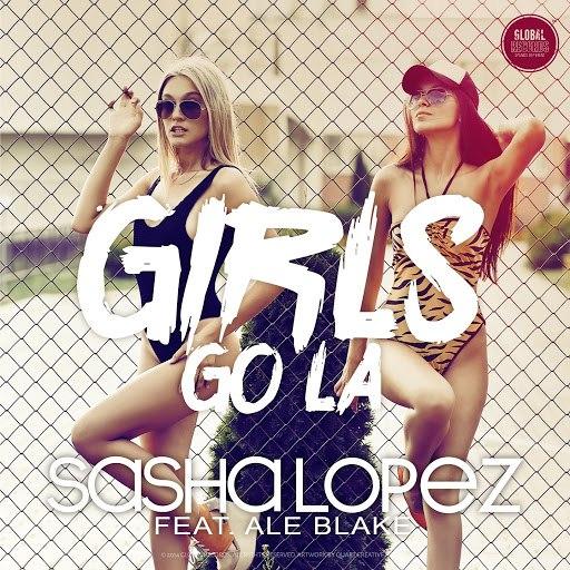 Sasha Lopez альбом Girls Go La (feat. Ale Blake)