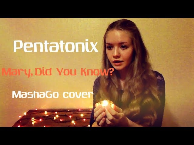 Pentatonix Mary Did You Know cover by MashaGo