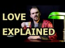 Love (The Greatest Lie Ever Sold) Explained In 10 Minutes