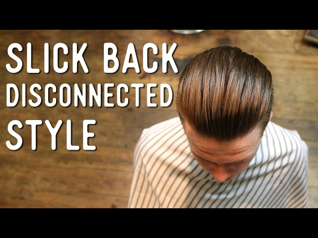 Haircut Tutorial - Slick Back Disconnected Cut n Style