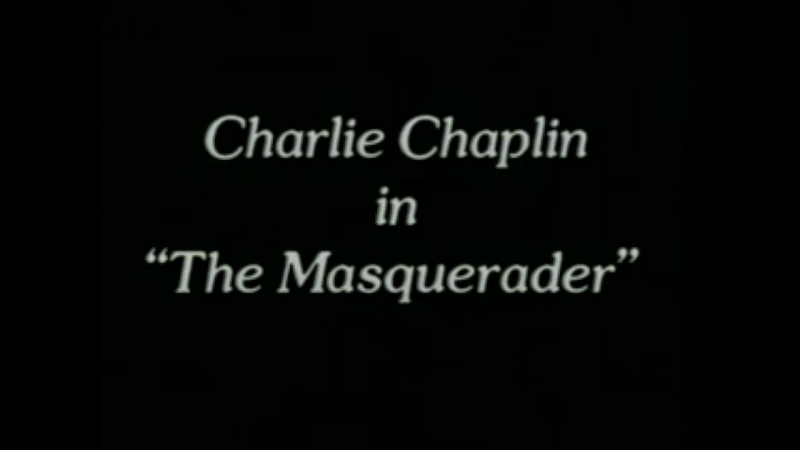 The masquerader)1914 Charles Chaplin, Roscoe Fatty Arbuckle, Chester Conklin]