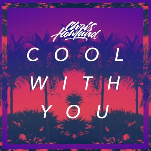 Chris Howland альбом Cool with You
