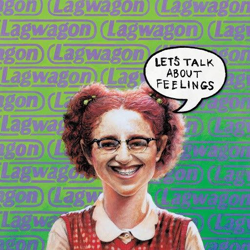 Lagwagon альбом Let's Talk About Feelings