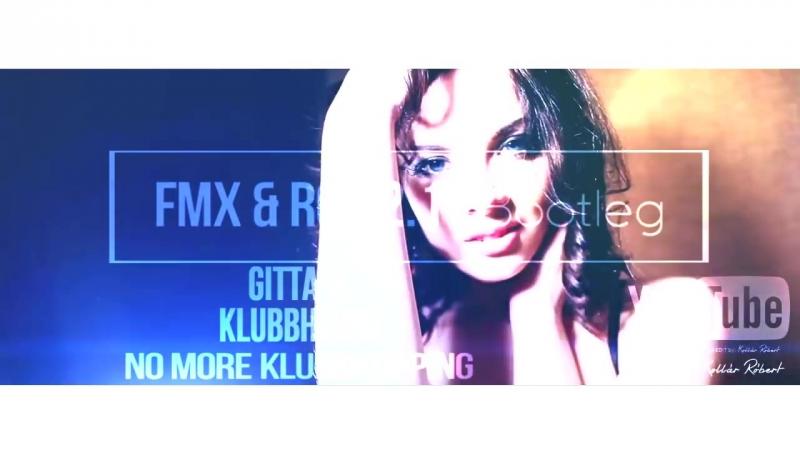 Gitta vs. Klubbheads - No more Klubbhopping (FMX Rob 2.17 Bootleg ) (vk.comvidchelny)