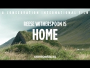 Nature Is Speaking – Reese Witherspoon is Home - Conservation International (CI)