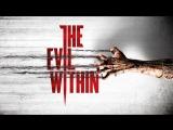 The Evil Within - Сегодня я храбр, как ни когда!!!