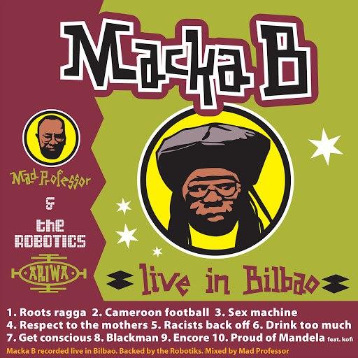 Macka B альбом Macka B Live in Bilboa