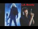 Сыщик из Лос-Анджелеса / L.A. Bounty 1989