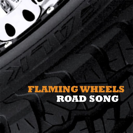 Flaming Wheels альбом Road Song