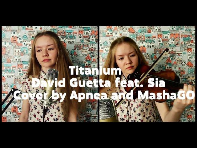 Titanium David Guetta feat Sia Cover by Apnea MashaGO