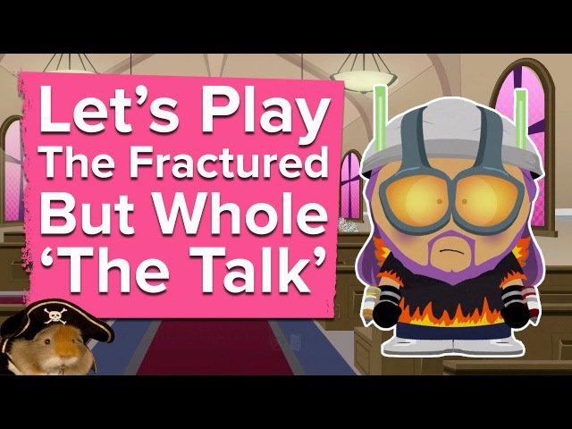 Let's Play South Park The Fractured But Whole: CREEPY PRIESTS, 'THE TALK' AND MORGAN FREEMAN