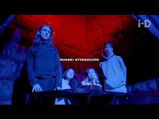 i-D Meets- Russki Attrakcion