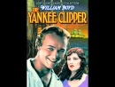 The Yankee Clipper (1927) William Boyd, Elinor Fair