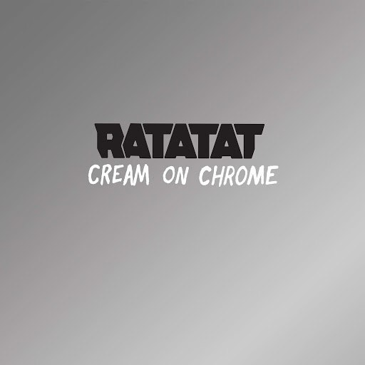 Ratatat альбом Cream On Chrome