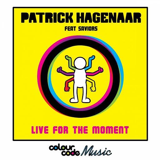 Patrick Hagenaar альбом Live For The Moment (feat. Saviours)