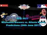 MLB The Show 17 Milwaukee Brewers vs. Atlanta Braves Predictions #MLB (24th June 2017)