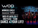 DANCE 4 YOUR LIFE! | 3rd Place Team Division | Winners Circle | World of Dance Atlanta | WODATL17