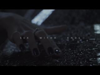 S E X W I T H H A N D S (Frank Ocean – You Are Love)