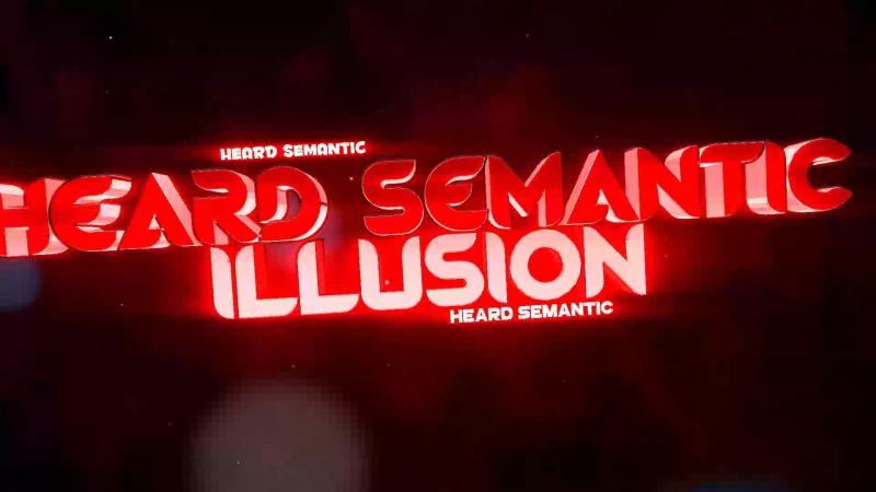 HEARD SEMANTIC ILLUSION