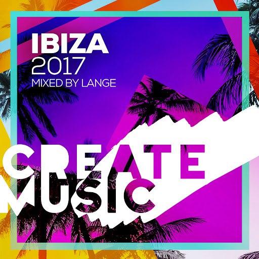 Lange альбом Create Music Ibiza 2017