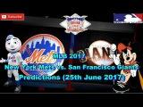 MLB The Show 17 New York Mets vs. San Francisco Giants Predictions #MLB (25th June 2017)