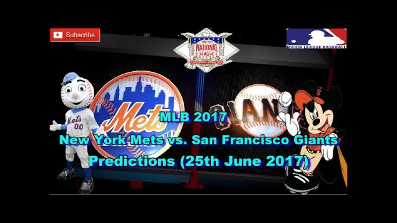 MLB The Show 17 New York Mets vs. San Francisco Giants Predictions MLB (25th June 2017)