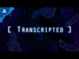 Transcripted  Launch Trailer  PS4