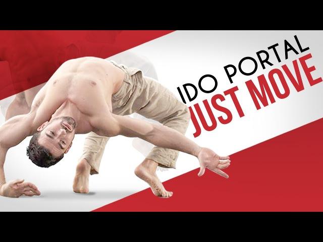IDO PORTAL - JUST MOVE | New Documentary Film - London Real