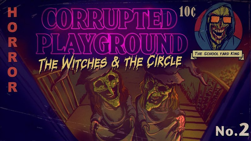 Corrupted Playground Episode Two The Witches and the Circle