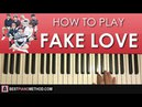 HOW TO PLAY - BTS (방탄소년단) - FAKE LOVE (Piano Tutorial Lesson)