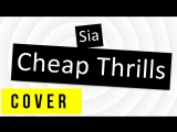 Sia - cheap thrills (cover)