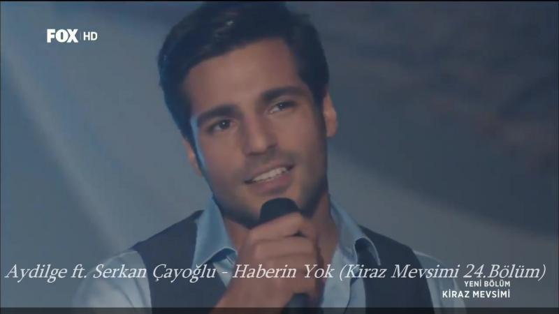 Aydilge ft. Serkan Çayoğlu - Haberin Yok (Kiraz Mevsimi 24.Bölüm)