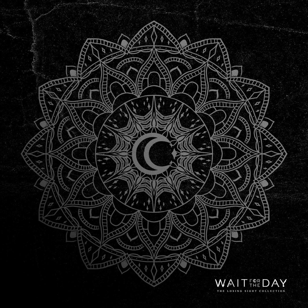 Wait for the Day - The Losing Sight Collection [EP] (2018)