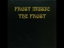 The Frost - 1969 - Frost Music FULL ALBUM Psychedelic Rock