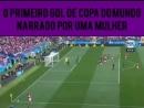 Histórico! PRIMEIRO gol narrado por uma BRASILEIRA! WorldCupRussia2018 CopaDoMundo