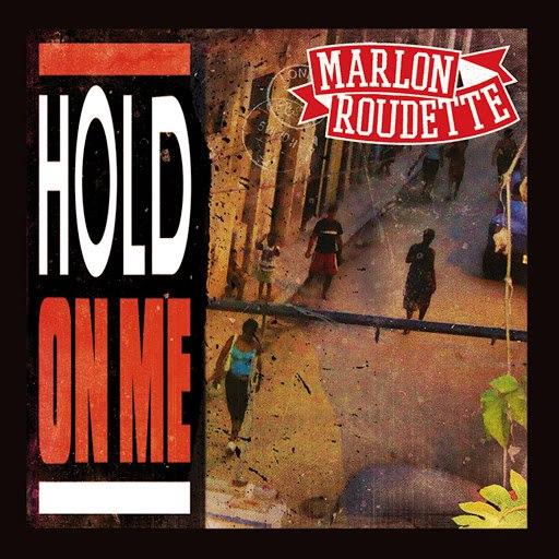 Marlon Roudette альбом Hold On Me