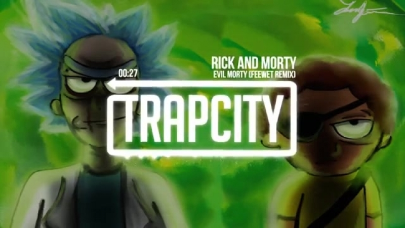 Rick and Morty - Evil Morty Theme Song (Feewet Trap Remix)