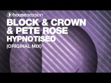 httpdiamsnab.ru Block &amp Crown &amp Pete Rose - Hypnotised (Original Mix)
