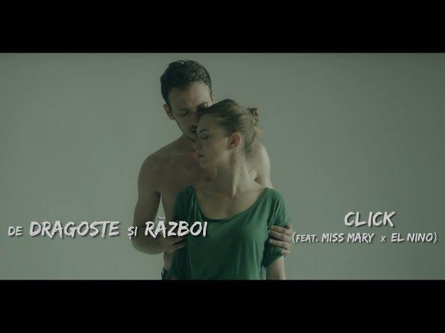 Click - De dragoste si razboi (feat Miss Mary x El Nino) | Videoclip