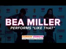 Bea Miller Performs Like That Live | DDICL