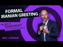 Formal Iranian Greetings | Maz Jobrani - I'm Not a Terrorist but I've Played One on TV
