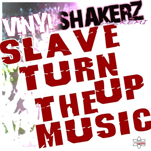 Vinylshakerz альбом Slave Turn Up the Music (Special Maxi Edition) [feat. Kemi]