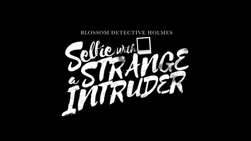 Blossom Detective Holmes - PV by Steve Ahn.