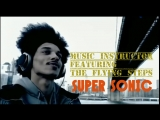 MUSIC INSTRUCTOR Feat. THE FLYING STEPS - SUPER SONIC