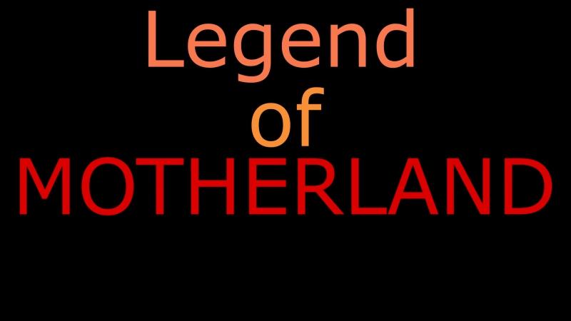Legend Of Motherland/Легенда о Родине